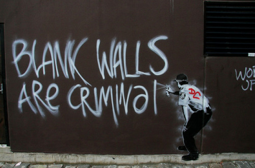 rdn43:  Banksy - Blank Walls are Criminals | #Banksy #streetart #art #stencil #stencilart #wall #protest #graffiti #rdnslv43