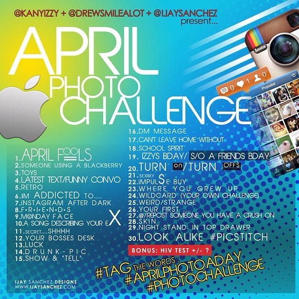 April Photo Challenge .. Presented by @IjaySanchez @DrewSmileAlot @KanYizzy (Taken with instagram)