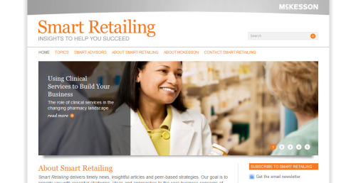 SmartRetailing is a web site from McKesson to reach out to it's Independent Pharmacy partners; to provide news and tips on how to grow their companies. The design was done by the team at McKesson. A Wordpress theme was then installed following the basic design. The lead designer fleshed out the layout and I then fixed up all the CSS to match the design documents (font colors, size, and rollovers, image placement, margins, and more). I then placed many of the articles and pictures. It resizes for mobile as well. Mobile was initiated, installed, and fixed in CSS, by myself.