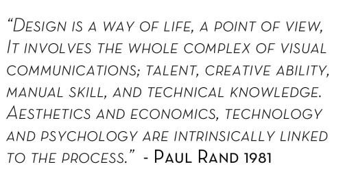 Weekly Quote #1: Words of wisdom from Paul Rand. You can read a huge range of his quotes in this pdf book here, which is from the site of Steven Heller. Whether you like his work or not, Paul Rand was undoubtedly intelligent and wise. This quote pretty much sums up graphic design, and why it is so difficult.