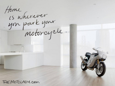 """Home is wherever you park your motorcycle."" Todays moto wisdom."