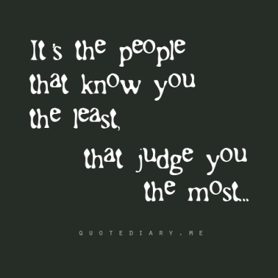 quotediaryofficial:  Don't judge me if you don't know the real me…