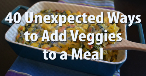 Up your veggie intake with these great ideas!