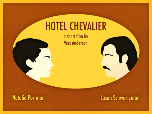 "Here's a poster I made based on Wes Anderson's ""Hotel Chevalier""."