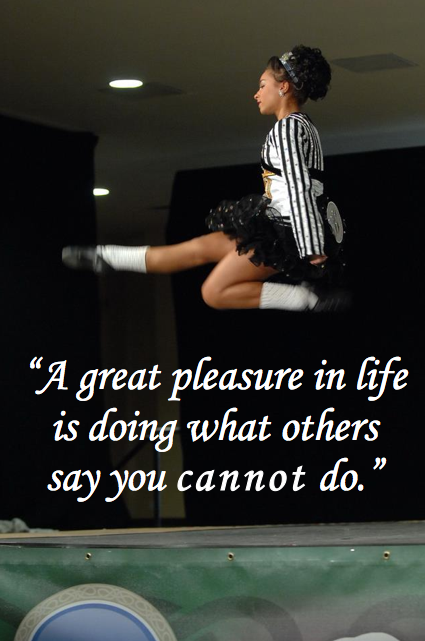 "shoestringsandprettythings:  ""A great pleasure in life is doing what others say you cannot do."" All Ireland 2012 - Brooke Romeo (Hagen, USA) 3rd in U13 Girls"
