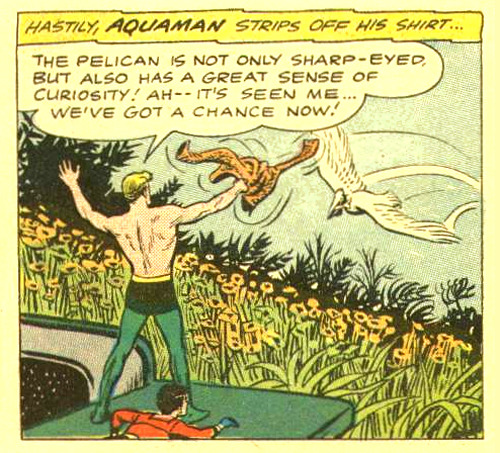 """Hastily, Aquaman strips off his shirt…"""