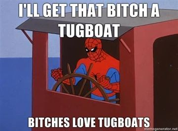 bitches want tugboats