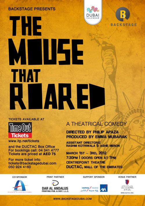 A5 flyer created for the Backstage play 'The Mouse That Roared'Other collateral created: A3, A1, roll up banner, tickets.