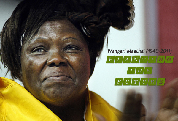 The Kenyan environmentalist and women's rights activist Wangari Maathai's birthday is today. She would have been 72. Rest her spirit in whatever tree or hummingbird it may inhabit. ~Trent Gilliss, senior editor