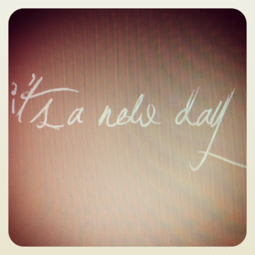 #365project - photo 1 - it's a new day.  This will be my new tattoo. Planning on getting it done very soon. It will remind me of Tom and remind me to push through all the hard times.