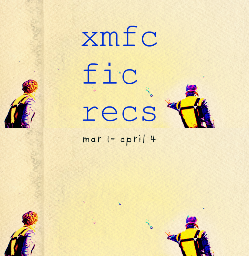 "ragingserenity:  X-Men First Class Cherik Fic Recs March 1 - April 4 As you all know, I have a twitter feed for daily recs, and a DW for a bi/tri-weekly list. However, for tumblr accessibility, I also have a tumblr rec just for the X-Men fics, because apparently I can't get enough of this fandom. Jan 1-5 here | Jan 5-10 here | Jan 10-15 here | Jan 15-25 here | Jan 25-Feb 1 | Jan 5-10 here | Jan 10-15 here | Jan 15-25 here | Jan 25-Feb 1 | Feb 1-14 |  Genre: Angst  | Feb 14 - Mar 1 | Telepathy focus recs | Trilogy verse recs | Top 20 Favourite Fics Part 1 ""Everyday Love in Stockholm"" - THIS FIC IS COMPLETE OH MY GOD MY LIFE IS GREAT ""I Don't Want To Wake Up On My Own Anymore"" - Erik thinks it's disturbing how easily Charles lets his guard down. (Or, four times Charles fell asleep on Erik and one time Erik fell asleep on Charles.) [fic summary] ""Paralyzer"" - Suddenly one of my favourite fics of all time, this fic is an Alternate Universe where both Erik and Charles are in law enforcement, Erik a jaded detective and Charles an FBI profiler, working together to catch a mutant killer. ""The Feel-Good Drag"" - PWP - Erik and Charles have a sort of… bet going on. ""Sacrifice"" - PWP - Erik is the sacrificial lamb to a culture who sacrifices in much nicer ways than most. ""More Than You Think You Are"" - Warnings: non-con - ""You and I, we can help Erik. You can take away his memories. Take away his pain. Make him happy. Together, we can bring the humans to their knees."" ""Trust"" - The aftermath of the Cuban Beach in a reality where Erik and Raven stay. ""Wake Up and Smell The Pancakes"" - The Erik who left and the one who didn't, suddenly living each others' lives. ""The Dating Game"" - Charles and Raven have a silly competition at a bar, and Erik saves Charles from being the loser. ""Building Bridges"" - When Erik met Charles, it wasn't love at first sight. It wasn't love at second sight either. Actually, it takes a hell of a lot of looking before Erik is ready to admit that maybe, just maybe, the guy's alright. [fic summary] ""Beneath The Surface"" - Erik is kind of a wereshark except not really a were because he can transform at will, and Charles is the marine biologist who loves him. ""Sex and Telepathy"" - Charles has sex with Audrey Hepburn, but the important part is when he has sex with Erik. ""Winter In July"" - Fluff fic featuring little Ororo Munroe holding Erik hostage in the Xavier mansion. ""Downtown"" - Pretty Woman AU with Erik as the really really attractive prostitute Charles accidentally picks up. It's true what they say - romance is literally around the corner! ""Not-so Good Advice"" - Charles' childhood shows itself in tiny ways, but it becomes obvious with time. ""Neither Rhyme nor Reason"" - A Stark Trek AU where Erik is a Vulcan and Charles is a half betazoid half human telepath. It is, of course, awesome. ""1 2 3 4 Tell Me That You Love Me More"" - Gen -Raven on Charles, and everything he will always mean to her. ""Condonare"" - Part of a series - Hannibal meets a telepath named Charles Xavier, who, despite himself, he grows attached to. ""Lightning In a Cloudless Sky"" - Part of a Series - Millions of years in the future, Charles Xavier still has a habit of taking in strays. This time, however, instead of a mansion he has a spaceship. ""Exegesis"" - WIP - Erik had heard legends of it, Babylon the abomination, the home to those who denied the godhead of En Sabah Nur. Sebastian had gone on endlessly about the City and the heretics who had protected it, loving descriptions from the chronicles and his own imagination concerning the destruction visiting upon it and how the Savieri had been made to pay for their blasphemy and had perished along with the humans they sheltered. [summary from fic] ""No Thanks, Atticus Finch"" - WIP - Erik and Charles are two lawyers on either sides of a divorce case. Except it's not that simple. ""Burn The World and Build On The Ashes"" - WIP - Warnings: character death - Erik is brutal, despite having achieved his vengeance, and after Charles is shot on the beach, makes choices that separate him and Charles. When Charles keeps popping up and trying to foil his plans, however, Erik decides he's had enough. ""The Deconstruction of Falling Stars"" - WIP - Erik is a turian, and even though I really don't know what that means, the fic makes it believable anyway. ""History Repeating"" - WIP - honestly one of my favourite fics this fic explores Charles and Erik throughout different time periods, telling their stories, both solemn and heartwarming, humorous or tragic. From their caveman days to what may be 1962. ""Mind The Change"" - WIP - Alpha/omega verse where alphas are rare, with absolutely no civil liberties. It's only natural that most of them try to run. Erik is part of a special task force that retrieves them. One day, he is requested by Raven Darkholme to retrieve her omega brother. ""Omega Online"" - WIP - ""It's hopeless,"" Charles says. ""I'm too distracted. Usually when I feel like this I just go to a bar and get drunk and find some nice alpha—"" Charles breaks off as Erik enters the room, his furious expression evidence he's definitely overheard that last bit. Charles wonders if maybe he's getting an eye twitch of his own. ""And ask him to escort me home,"" he continues seamlessly, ""as it is of course quite dangerous at night, and I would not wish to be mugged."" [excerpt] ""O Captain, My Captor"" - WIP - Charles is sold to slavery by his parents when they can't pay their debt, and he is given to Erik Lehnsherr, a pirate, who then proceeds to try and beat the fight out of him. Except in the moments where he's almost tender. ""Space Jam"" - WIP - Prince Charles Xavier is Deputy Commander of the TEF Heartsteel and the newest mission they've been assigned starts out less than desirable and quickly goes downhill from there. It's alright, though, he'll cope. It doesn't help, though, that he's in unrequited love with his best friend and Commander of the Heartsteel, War-Prince Erik Lehnsherr. [fic summary] ""Start a War"" - WIP - Erik is an adroid whose model was recalled and destroyed years ago, so when Charles Xavier finds him, the least he could do was not turn him in to be destroyed. ""Put on a Slow, Dumb Show For You"" - WIP - Charles owns a coffee shop, Erik is a corporate lawyer (and owns some really nice suits). Things get a bit hazy from there. [fic summary] Except of course Charles has trust issues and Erik really shouldn't be trusted, and coffee shop owner and lawyer is really not an accurate job description. (*) FUNNY THAT I WAS SO SLOW IN PUTTING THIS REC LIST UP THAT BY THE TIME I WAS DONE SOME FICS WHICH WERE WIP HAD BEEN COMPLETED."