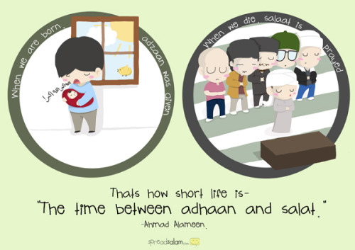 "Allah the Almighty says; ""When their specified time arrives, they cannot delay it for a single hour nor can they bring it forward."" (16;61) Life is short and its very very very near. what we do with it is up to us. Original Article"