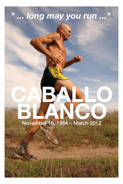 "ironpeanut:  Today is a very sad day among the running community. Caballo Blanco was found dead in the Gila Wilderness of New Mexico last night. To those of you unfamiliar with Caballo he became well known through Christoper McDougall's bestseller ""Born to Run"". If you have yet to read the book I suggest you do so as for it is an absolute inspiration and if you have already read it…well, read it again because you won't enjoy it any less than the first time.  March 27,2012"