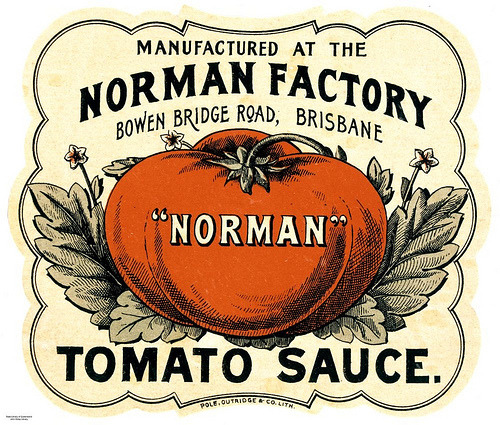 Norman Tomato Sauce (by State Library of Queensland, Australia)  Label from a bottle of 'Norman' tomato sauce, manufactured at the Norman Factory, Bowen Bridge Road, Brisbane.