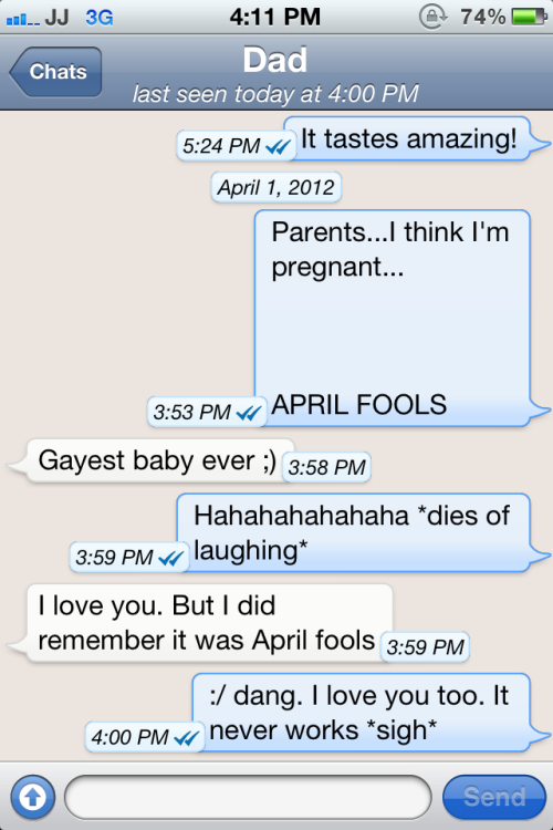 My dad can be so silly sometimes :P This is my mandatory April fools post.