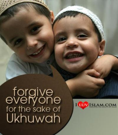 Forgive everyone for the sake of Ukhuwah!  *** FAITH IS THE MOST ESSENTIAL FASHION TO EVERY MUSLIMAH.