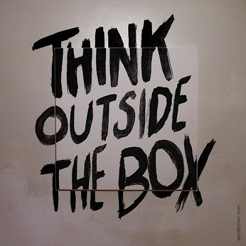 Think outside the box.  Love this.