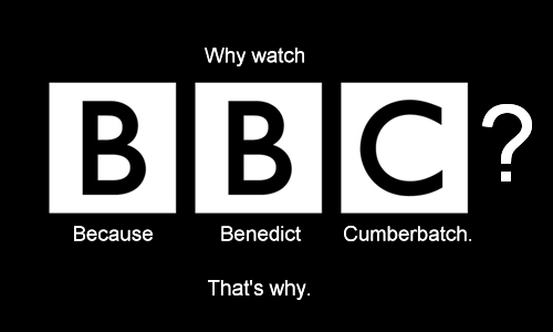 prettybluescarf:  queen-cry-baby:  karlimeaghan:  The BBC should just make this their new motto.  I like this.  What other reasons do you need?  PERFECT