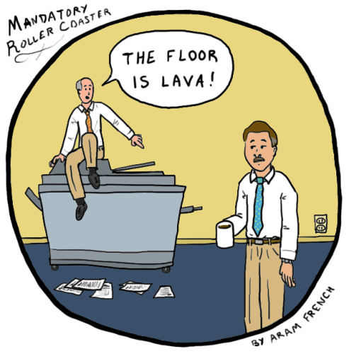 "mandatoryrollercoaster:  THE FLOOR IS LAVA  by Aram ""Fresh"" French"