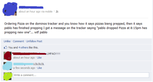 funniest10k:    I gotta give it to Dominoes, their tracker really keeps you informed about what is happening with your pizza.   Follow this blog, you will love it on your dashboard