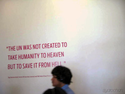 """ The UN was not created to take humanity to heaven but to save it from hell"""