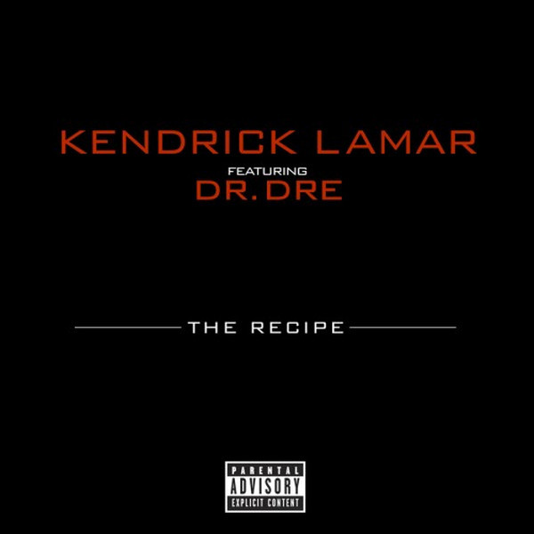 Kendrick Lamar ft. Dr. Dre - The Recipe [Prod. by Scoop Deville]