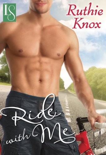 Ride with Me by Ruthie Knox An adorable contemporary set in a cross-country biking trip.