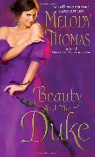 Beauty and the Duke  Melody Thomas  Guest Reviewed by RedHeadedGirl  The face he shows the world is not the face she sees…  Once, ten years ago, they were young lovers, sharing sinful touches and desperate ecstasy. But he was bound by his promise to wed another. Since that fateful time, Christine Sommers has grown into a headstrong beauty, the kind of woman who thinks nothing of daring travels to the ends of the world. But for all her achievements, Christine has never found anyone who makes her heart race the way Erik Boughton once did.  Since that fateful time, Erik Boughton, the Duke of Sedgwick, has become something of a beast, at least according to the gossips of the ton. They say that he's cursed, that any woman who shares his bed will meet an untimely end. But when he comes to Christine, desperate for her help to preserve his family and his title, she does not fear the devil duke. Enthralled by his ravenous desire, she would give him anything he wished, even her body … and her heart.