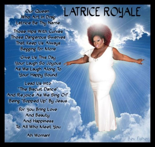 stevienyc:  Omg. This is amazing. I shall pray it every day to saint Latrice Royale