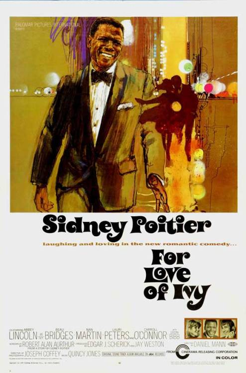 For Love Of Ivy (1968) Starring | Sidney Portier                                                                                                     Co-Starring | Abbey Lincoln, Beau Bridges, Nan Martin, Lauri Peters and Carroll O'Connor Soundtrack | Quinsy Jones