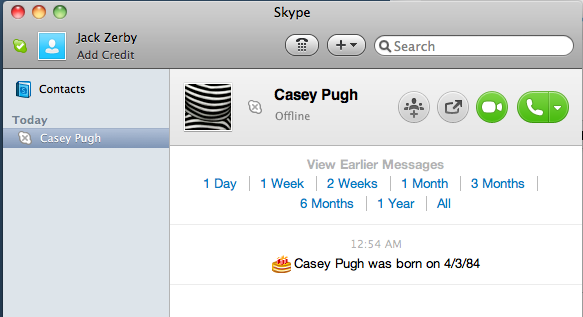 Skype has a weird way of showing birthdays; here I thought I got a message from Casey, but alas, no…