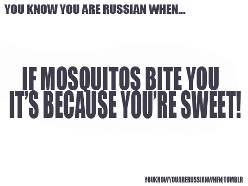 youknowyouarerussianwhen:  well, what my dad kept telling me :)