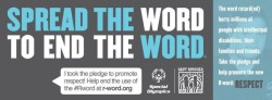 hellogiggles:  Get Involved: R-WORD: TAKE THE PLEDGE by Hannah Taylor