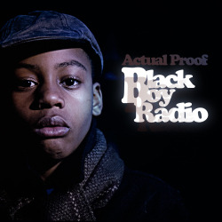 Actual Proof has dropped their debut album, Black Boy Radio! Go get it on iTunes now!