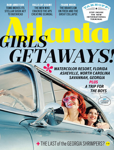 April 2012: Girls Getaways In this month's issue: * Exposing the APS * The Year of Boulevard? * Tomo's move to Buckhead reviewed * Four local style bloggers to follow…and more