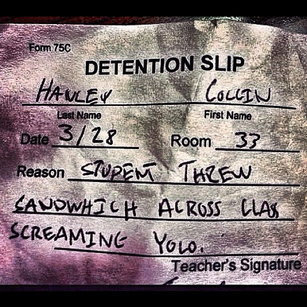 #DetentionSlip #YOLO #justink  (Taken with instagram)