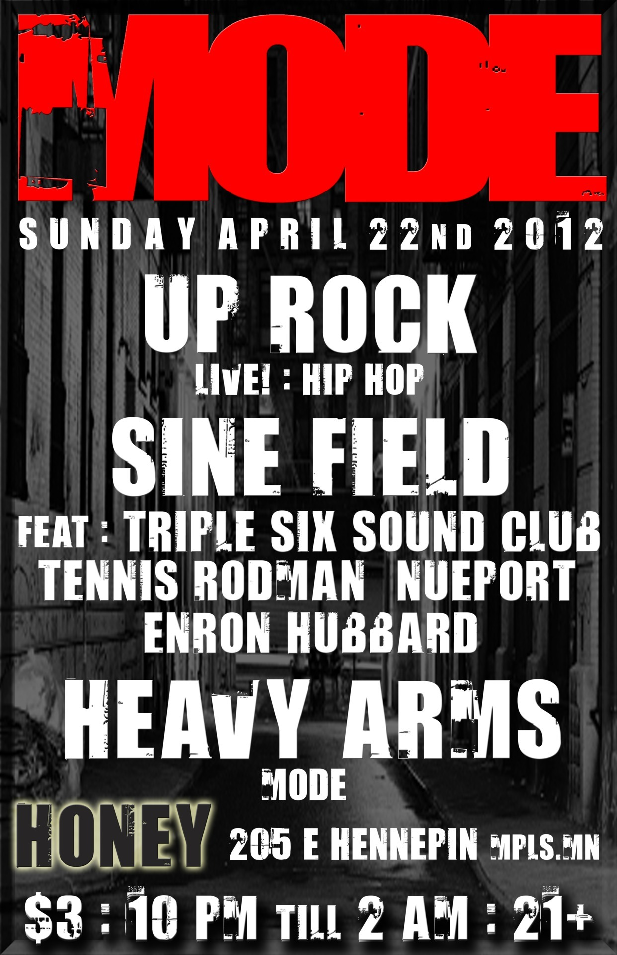 modempls:  MODE : April 2012 Edition FT: #UPROCK + @TheSineField aka @TennisHoodman @MIKEYdLANE @666SOUNDCLUB @NRONHUBBRD @honeympls
