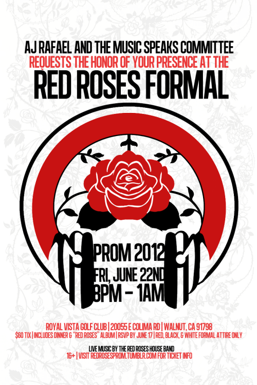 meltajon:  redrosesprom:  OFFICIAL RED ROSES PROM 2012 FLYER! get your tix here:http://bit.ly/RRPromTixhttp://bit.ly/RRPromTixhttp://bit.ly/RRPromTix  HELL YEAH, I'M GOING. I'd love to experience a night with good music, dance, and all my friends dressed up.  YES. dressing up is fun.