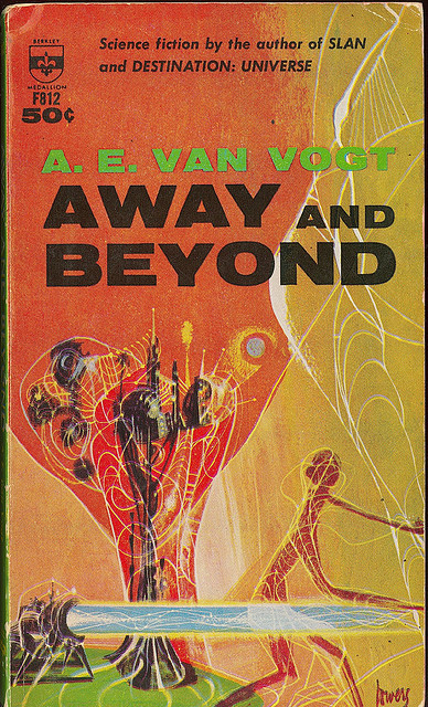 AE van Vogt - Away And Beyond (Berkley F812) on Flickr.Via Flickr: Away and Beyond Van Vogt, A.E. Berkley Medallion F812  1963 Richard Powers cover art (illustrator)