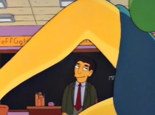 teachingtoday:  Mrs. Krabapple are you trying to seduce me?