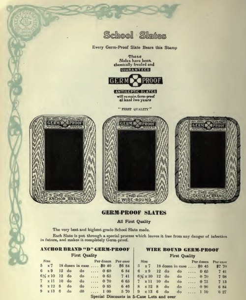 "~ W. J. Gage & Co., 1911-1912(click to enlarge)Germ-Proof Slates: ""Each slate is put through a special process which leaves it free from any danger of infection in future, and makes it completely Germ-proof."""
