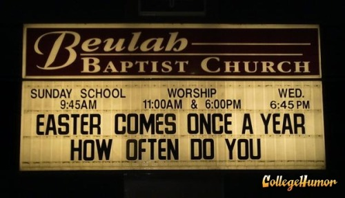 If you only came once a year, you would probably go to church too.