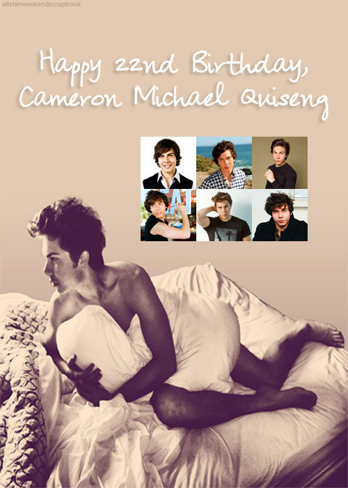 allstarweekendscrapbook:  Happy 22nd Birthday, Cameron! You're amazing! Never change! Love you, always!♥