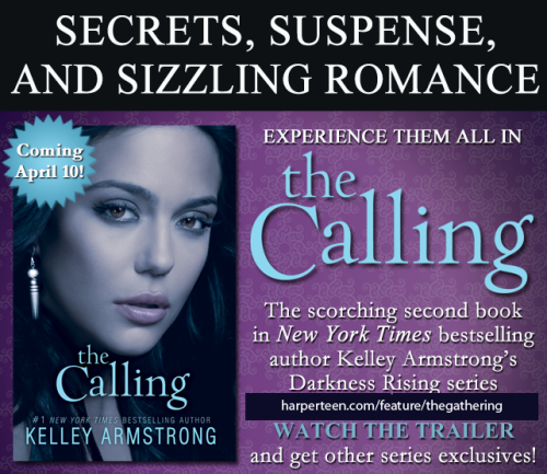 @KelleyArmstrong 's THE CALLING is out on 4/10. Visit http://www.harperteen.com/feature/thegathering for trailer and more!