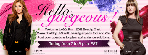 It's prom day on GL, all leading up to our Facebook chat tonight at 7 p.m. EST with experts from NYX Cosmetics and Redken!