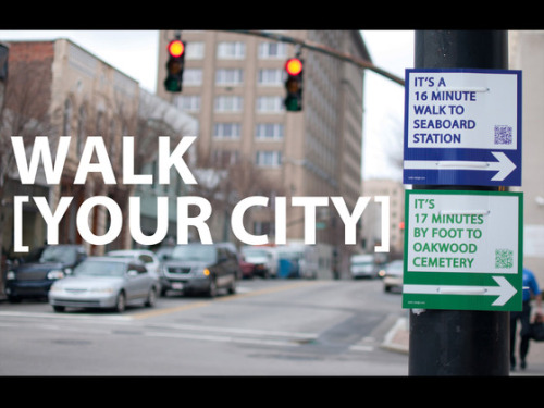 peachtreekeen:  shorterexcerpts:  kickstarter:  Walk [Your City] began when a few, civic-minded friends in Raleigh, NC posted a network of signs around town that gave walking directions to cool, local spots. It was a simple way to help citizens navigate their city on foot, but (surprise!) it resonated worldwide. Now, with hundreds of folks eager to adopt the movement, the team is working to create an open-source, web tool that will allow anyone to make, print, and post their very own neighborhood walking signs. See you on the sidewalks — see them as our Project of the Day.  (Parts of) Atlanta could use this (because let's be honest:  no one's going to walk from Virgina-Highlands or Downtown to East Atlanta Village. Probably. But Midtown to VaHi? Or down Highland ave. from Ponce to, say, Barcelona Wine Bar on a nice night? Oh yeah.)  YES YES YES! LET'S DO IT.