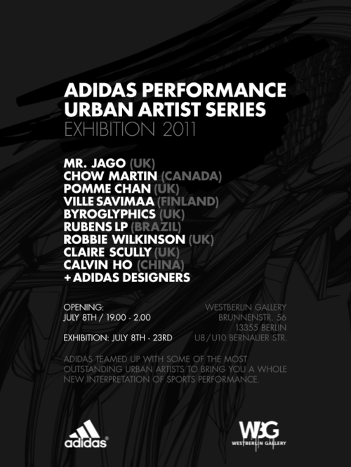 "Here is the invitation for Adidas exhibition in Berlim opening this week. I'm participating with 6 arts and I'm really proud of this. I'm paste the official text of event here: ""For the Urban Artist Series adidas teamed up with some of the most outstanding international urban artists to create fresh interpretations of sports performance. Creatively selected, each artist was given the freedom to show their take on the competitive spirit with a street attitude. Selected pieces of the clothing line are shown alongside the artists' original works plus contributions of adidas Designers. The Urban Artist Series exhibition can be viewed at Westberlin Gallery from July 8th to 23rd 2011. The opening will take place on July 8th, starting at 19.00 o'clock."""