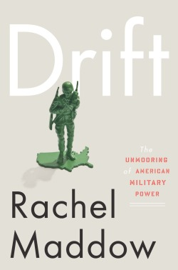 Have you read the excerpt of Rachel Maddow's DRIFT, yet?