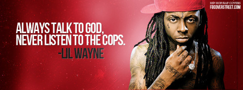 Lil Wayne Don't Talk To Cops Facebook Cover
