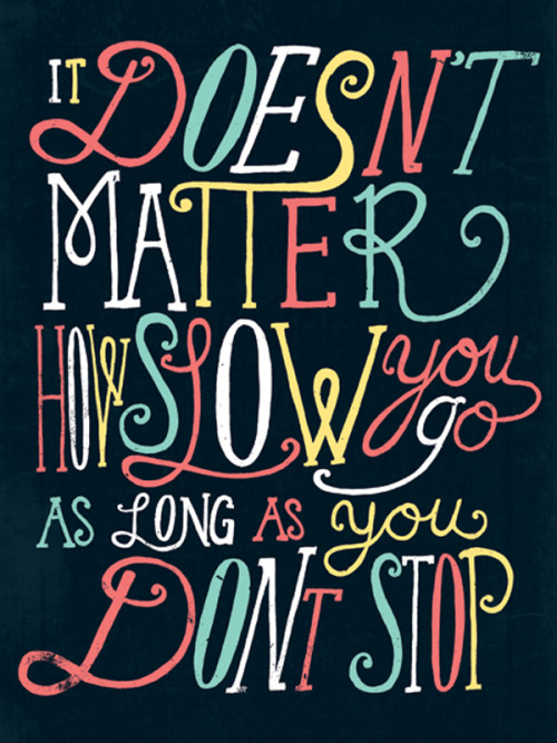 It doesn't matter how slow you go…